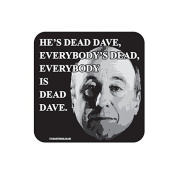"""""""DEAD DAVE"""" RED DWARF Coaster - TV / Television Themed Design"""