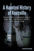 A Haunted History of Knoxville