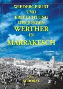 Wiedergeburt Und Erleuchtung Des Jungen Werther in Marrakesch