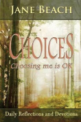 Choices: Choosing Me Is Ok