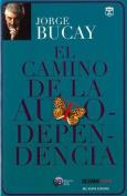 El Camino de La Autodependencia [Spanish]