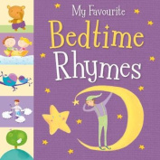My Favourite Bedtime Rhymes [Board book]