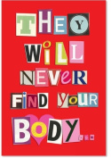 NEVER FIND YOUR BODY ANNIVERSARY Anniversary Humour Greeting Card