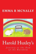 Harold Huxley's Journey to the End of the Rainbow