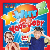 X-Why-Z Your Body (a Time for Kids Book)