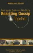Resisting Gossip Together