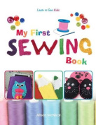 My First Sewing Book - Learn to Sew