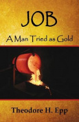 Job: A Man Tried as Gold