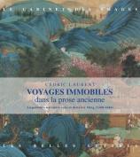 Voyages Immobiles Dans La Prose Ancienne [FRE]