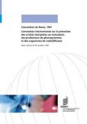 Convention Internationale Sur La Protection Des Artistes Interpretes Ou Executants, Des Producteurs de Phonogrammes Et Des Organismes de Radiodiffusion [FRE]