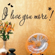 I Love You More Quote With Flowers and Heart Decorative Wall Decal Decor for Room