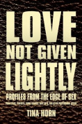 Love Not Given Lightly