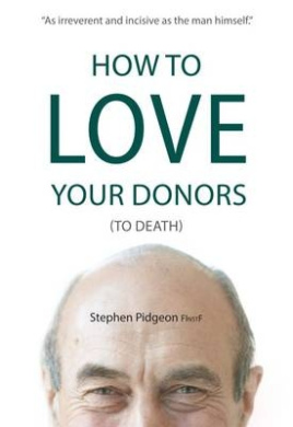How to Love Your Donors (to Death)