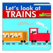 Let's Look at Trains (Let's Look at) [Board book]