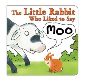 The Little Rabbit Who Liked to Say Moo [Board book]