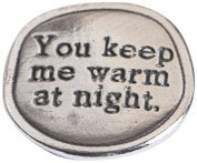 Crosby & Taylor Double Bed You Keep Me Warm at Night Pewter Sentiment Coin