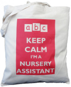 Keep Calm I'm a Nursery Assistant - Natural Cotton Shoulder Bag - Gift
