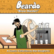 Beardo: Brew Harder!