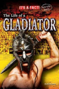 The Life of a Gladiator