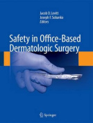 Safety in Office-Based Dermatologic Surgery