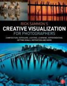 Rick Sammon S Creative Visualization for Photographers