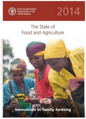 The State of Food and Agriculture (SOFA) 2014: Innovation in Family Farming