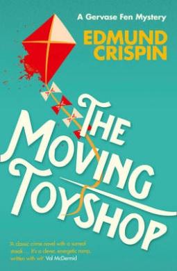 The Moving Toyshop (A Gervase Fen Mystery) (A Gervase Fen Mystery)