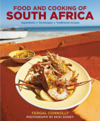 The Food and Cooking of South Africa