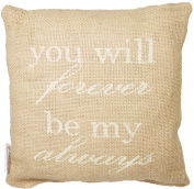 You Will Forever By My Always Burlap Pillow