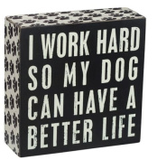 Primitives by Kathy Wood Box Sign, Dog a Better Life, 13cm by 13cm