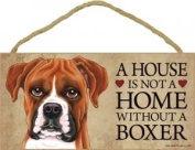 A House Is Not A Home Without A Boxer (Uncropped) - 13cm x 25cm Wooden Sign