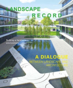 Landscape Record - A Dialog Between Landscape and Architecture