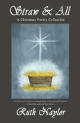 Straw & All  : A Christmas Poetry Collection