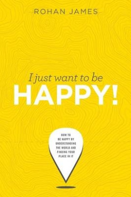 I Just Want to Be Happy!