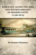 Railways Along the Nile and the Renaissance of Modern Egypt