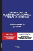 Como Desconectar Nuestro Piloto Automatico y Activar La Creatividad [Spanish]