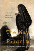 The Way of a Pilgrim and the Pilgrim Continues on His Way [Large Print]