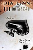 Dia Linn - III - Le Livre de Wyatt