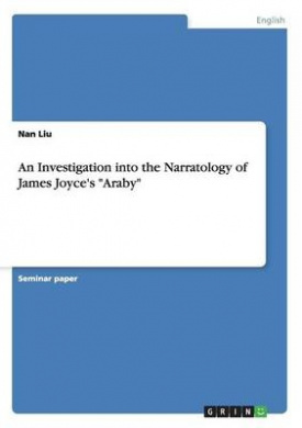 An Investigation Into the Narratology of James Joyce's Araby