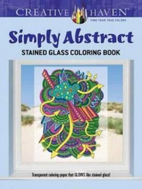 Creative Haven Simply Abstract Stained Glass Coloring Book (Creative Haven Coloring Books)