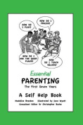 Essential Parenting the First Seven Years a Self Help Book