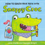 How to Brush Your Teeth with Snappy Croc (How To) [Board book]