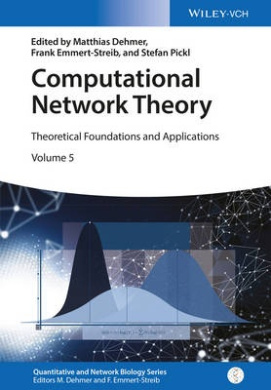 Computational Network Theory: Theoretical Foundations and Applications (Quantitative and Network Biology       (VCH))