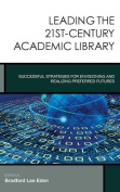 Leading the 21st-Century Academic Library