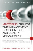 Mastering Project Time Management, Cost Control, and Quality Management