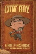 Cow Boy Vol. 1 a Boy and His Horse