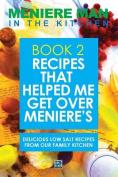 Meniere Man in the Kitchen. Book 2