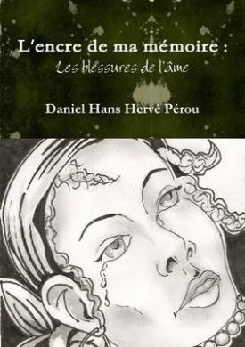 L'Encre De Ma Memoire : Les Blessures De L'ame
