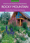 Rocky Mountain Month-By-Month Gardening