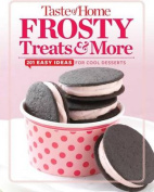 Taste of Home Frosty Treats & More  : 201 Easy Ideas for Cool Desserts